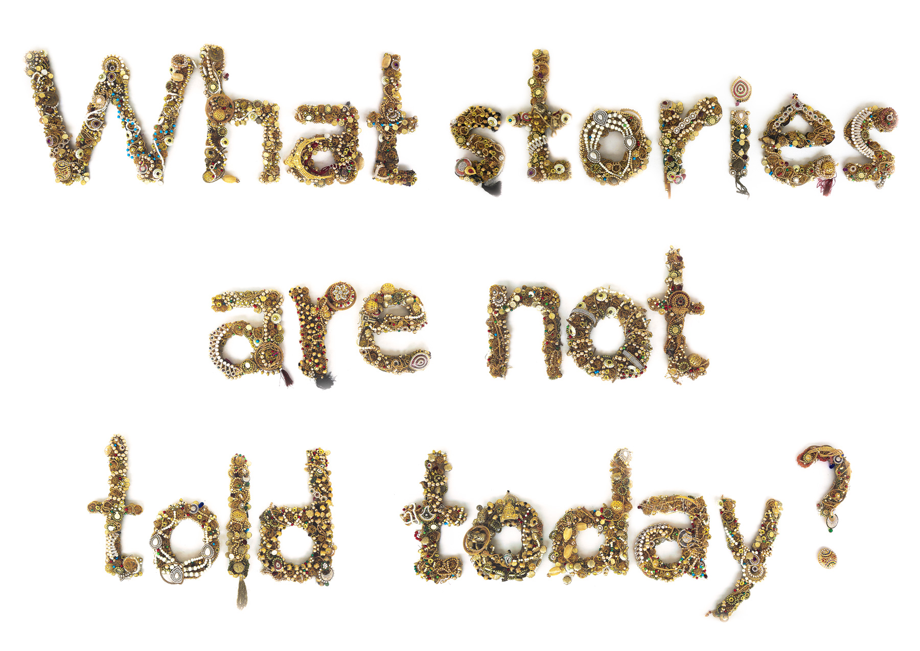 WHAT STORIES ARE NOT TOLD TODAY?